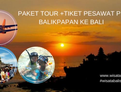 Paket Tour Balikpapan Bali + Tiket pesawat